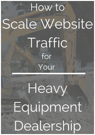 how-to-scale-website-traffic-for-your-heavy-equipment-dealership